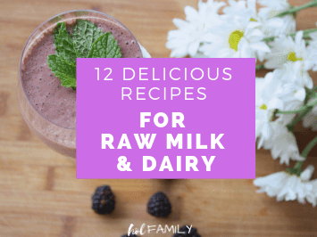 12 Delicious Recipes for Raw Milk & Dairy 2