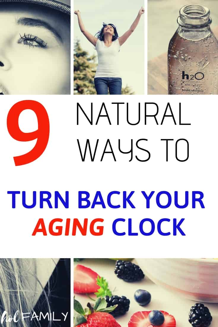9 Natural Ways To Turn Back Your Aging Clock