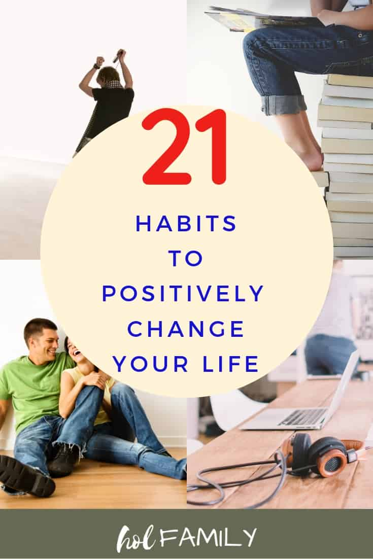 It's never too late to take up a few new habits. Especially when those habits can change your life for the better. Little tweaks to our lives can make huge, profound differences. Curious? Have a peak at 21 Habits To Positively Change Your Life. #habits #health #lifechanging #holfamily