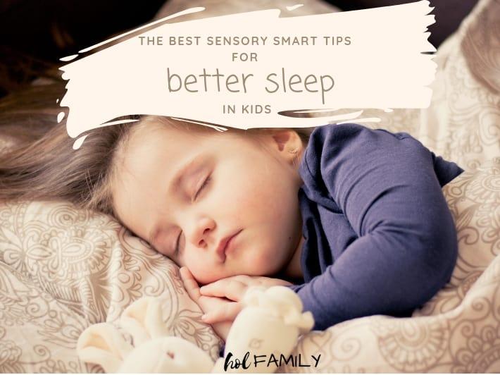 The Best Sensory Smart Sleep Tips for Better Sleep in Kids