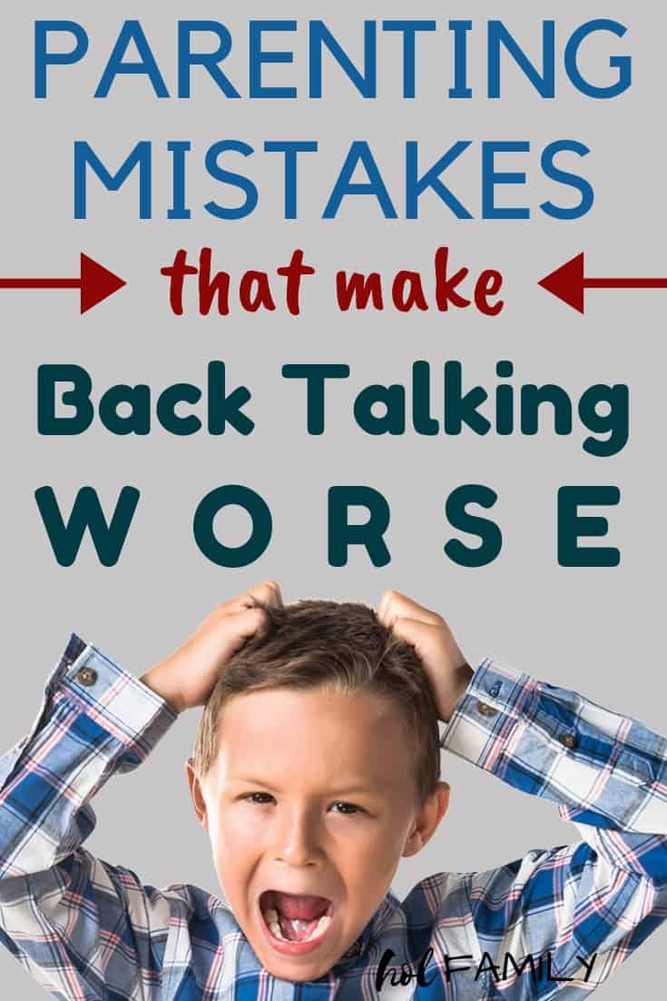 Children are always going to challenge their parents and that includes the occasional back talking and disrespect. But did you know that you may be doing things that make back talk and bad behavior more likely to happen? Are you making these parenting mistakes that make back talking worse? Click through to find out! #positiveparenting #discipline #parentinghacks #parenting101 #holfamily