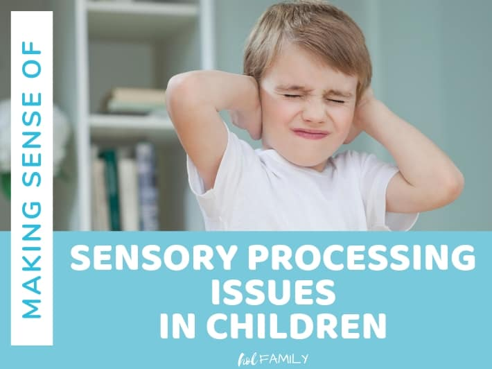 Making Sense of Sensory Processing Issues in Kids