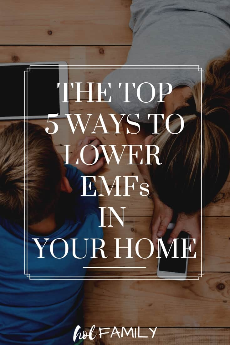 Five Free Ways to Lower EMFs in Your Home | hol FAMILY