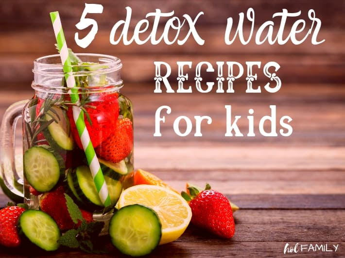 5 detox water recipes for kids