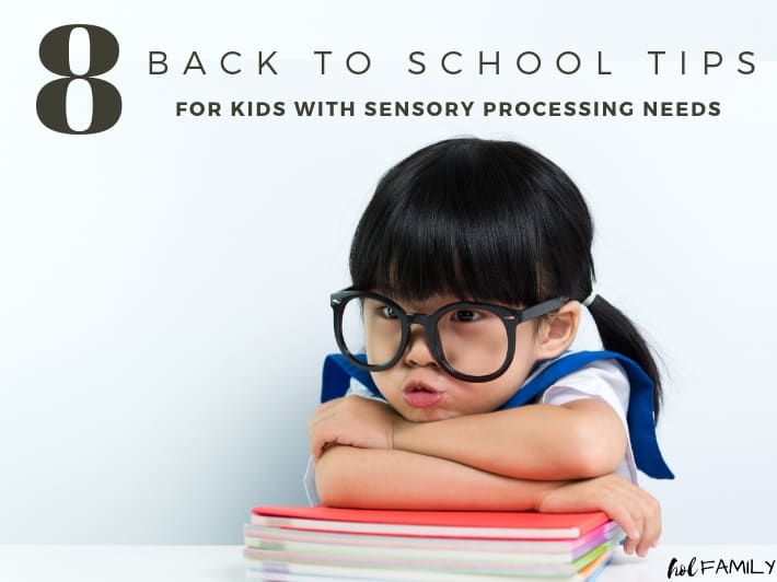 8 Back to School Tips for Kids with Sensory Processing Needs