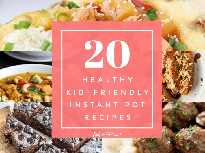 20 Healthy Kid Friendly Instant Pot Recipes