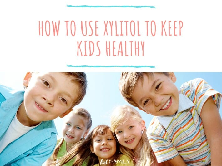 How to Use Xylitol to Keep Kids Healthy